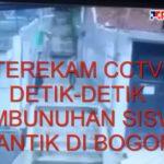 Detik-detik pembunuhan siswi cantik terekam CCTV.