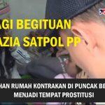 Satpol PP menggrebeg rumah kos yang diduga menjadi sarang prostitusi di Puncak.