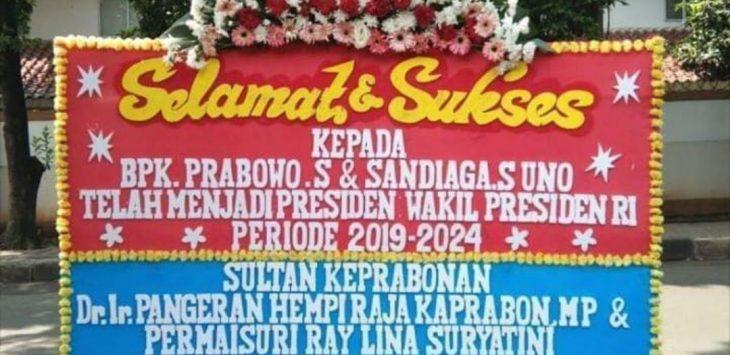 Karangan bunga dari Sultan Keprabonan Cirebon, ucapan selamat untuk Prabowo-Sandi sebagai Presiden dan Wakil Presiden RI 2019-2024. Ist/pojokjabar